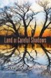 Land of Careful Shadows