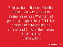 spiritual formation quote -willard