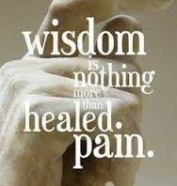 wisdom is healed pain